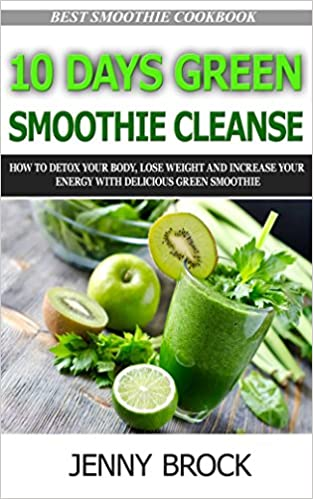 Rapidshare-Bücher herunterladen 10 day green smoothie cleanse: How to Detox Your Body, Lose Weight and Increase Your Energy with Delicious Green Smoothies(Best Smoothie Recipes, detox ... Cleanse, lose weight, sugar detox Book 2) by Jenny Brock PDF