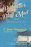 img - for Palmettos & Pluff Mud: Tales of a Lost Lowcountry Life book / textbook / text book