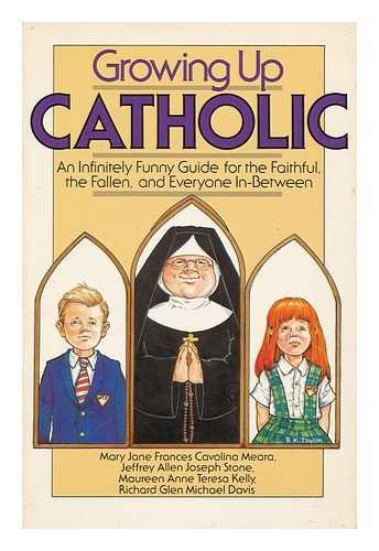 Growing Up Catholic: An Infinitely Funny Guide for the Faithful, the Fallen, and Everyone In-Between (Air Jordan Price Guide)