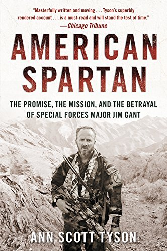 American Spartan: The Promise, the Mission, and the Betrayal of Special Forces Major Jim Gant by Ann Scott Tyson - Mall Shopping Tyson