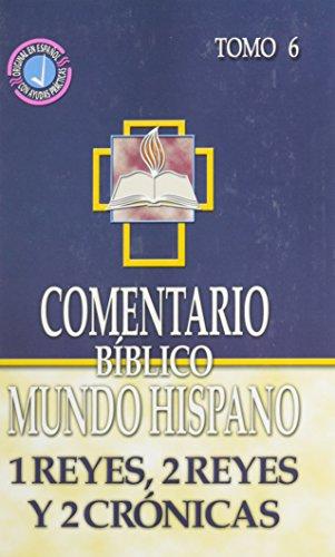 Comentario Biblico Mundo Hispano: Tomo 6 1 Reyes, 2 Reyes y 2 Cronicas (Spanish Edition) [Varios Autores] (Tapa Dura)