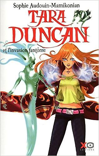 Sophie Audouin-Mamikonian - Tara Duncan, tome 7 : L'invasion fantôme sur Bookys