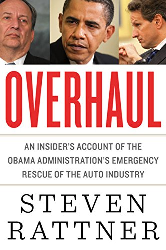 Image of Overhaul: An Insider's Account of the Obama Administration's Emergency Rescue of the Auto Industry