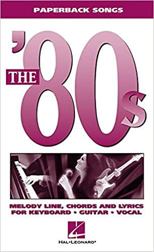 Buy The \'80s: Melody Line, Chords and Lyrics for Keyboard, Guitar ...