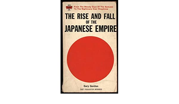 The Rising Sun The Decline and Fall of the Japanese Empire 19361945 Modern Library War