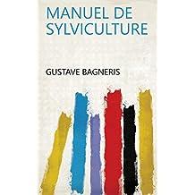 Manuel de sylviculture (French Edition)