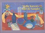 Mollie Katzen's Still Life Sampler, Mollie Katzen, 0898155738