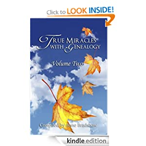 True Miracles with Genealogy: Volume Two (Volume 2) Anne Bradshaw