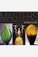 Masters: Blown Glass: Major Works by Leading Artists Paperback