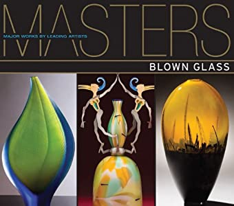 Masters: Blown Glass: Major Works by Leading Artists