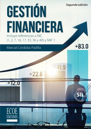 Download Gestión financiera: Incluye Referencias A Nic (1, 2, 7, 16, 17, 33, 36 Y 40) Y Niif 1 (Spanish Edition) pdf