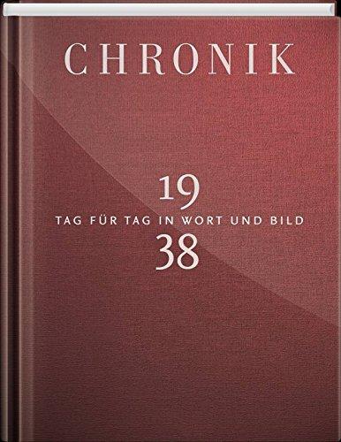 Jubiläumschronik 1938: Tag für Tag in Wort und Bild