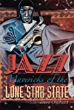Jazz Mavericks of the Lone Star State, Dave Oliphant, 0292714963