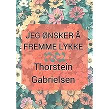 Jeg ønsker å fremme lykke (Norwegian Edition)