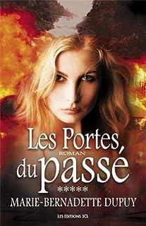 La saga de Val-Jalbert : [5] : Les portes du passé, Dupuy, Marie-Bernadette