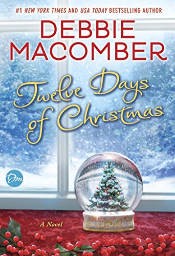 Twelve Days of Christmas: A Christmas Novel by [Macomber, Debbie]