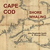 Cape Cod Shore Whaling: America's First Whalemen
