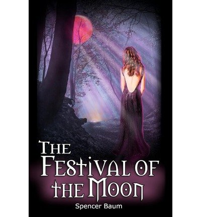 [ { THE FESTIVAL OF THE MOON: GIRLS WEARING BLACK, BOOK TWO } ] by Baum, Spencer (AUTHOR) Oct-22-2012 [ Paperback ]