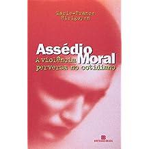 Assédio Moral. A Violência Perversa No Cotidiano