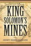 King Solomon's Mines, H. Rider Haggard, 161949180X