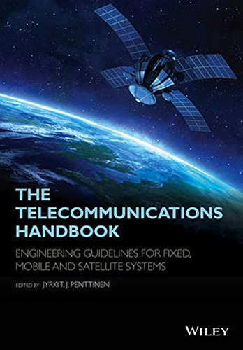 The Telecommunications Handbook: Engineering Guidelines for Fixed, Mobile and Satellite Systems by Wiley