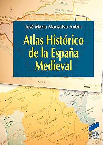 Atlas Histórico de la España Medieval (Atlas históricos nº 13 ...
