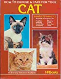 How to Choose and Care for Your Cat, Dorothy S. Richards and Salamander Books Staff, 0895861739
