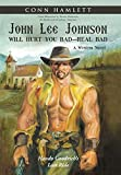 John Lee Johnson Will Hurt You Bad-Real Bad Undo: Hondo Goodrich's Last Ride