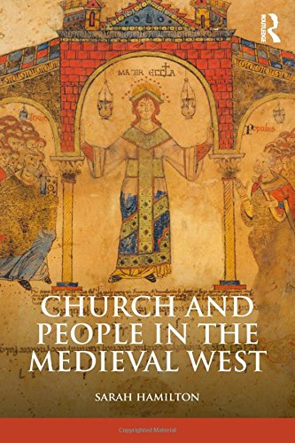 Church and People in the Medieval West, 900-1200 (The Medieval World)