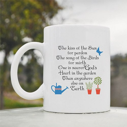The kiss of the sun for pardon The song of the birds for mirth One is nearer God's… Cute Funny 11oz Ceramic Coffee Mug Cup Song Coffee Grinder