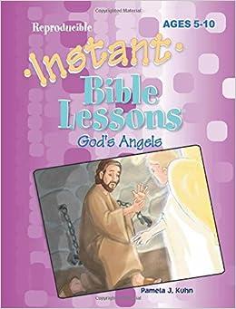 Instant Bible Lessons -- God's Angels: Pamela J  Kuhn, Pamela Kuhn