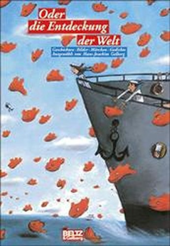 Oder die Entdeckung der Welt: Geschichten, Gedichte, Märchen, Erzählungen (Beltz & Gelberg)