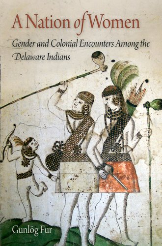 A Nation of Women: Gender and Colonial Encounters Among the Delaware Indians (Early American Studies) Text fb2 ebook