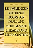 Recommended Reference Books for Small and Medium-Sized Libraries and Media Centers, Shannon Graff Hysell, 161069368X