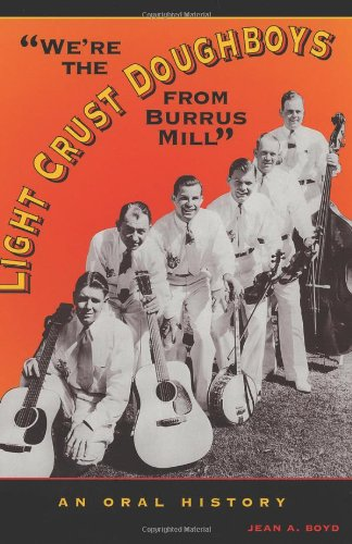 """We're the Light Crust Doughboys from Burrus Mill"": An Oral History pdf"