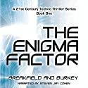 The Enigma Factor: The Enigma Series, Book 1 Audiobook by Charles V Breakfield, Roxanne E Burkey Narrated by Steven Jay Cohen