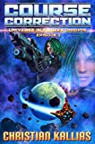 Course Correction: A Bounty Hunter Story (Universe in Flames Origins Book 1)