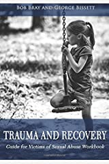 Trauma and Recovery Guide For victims of Sexual Abuse Workbook Paperback