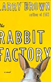The Rabbit Factory, Larry Brown, 0743245237