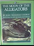 The Moon of the Alligators (The Thirteen Moons Series)