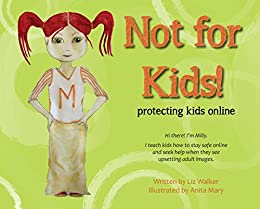 Not for Kids!: Protecting Kids Online by [Walker, Liz]
