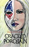 Cracked Porcelain, Sarah Ruth Scott, 1481786547