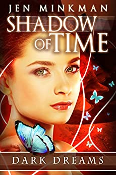 Shadow of Time: Dark Dreams: YA Paranormal Romance by [Minkman, Jen]