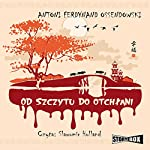 Od szczytu do otchlani | Antoni Ferdynand Ossendowski