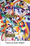 A History of Glass, Bryan Walpert, 1936205416