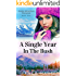 A Single Year In The Bush (Alaska Adventure Romance Book 1)