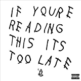 If You're Reading This, It's Too Late - Drake