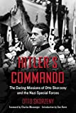 #9: Hitler's Commando: The Daring Missions of Otto Skorzeny and the Nazi Special Forces