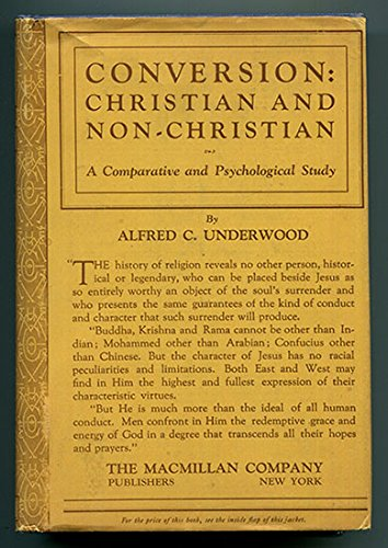 CONVERSION: CHRISTIAN AND NON-CHRISTIAN a Comparative and Psychological Study