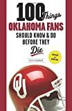 100 Things Oklahoma Fans Should Know and Do Before They Die, Steve Richardson, 162937007X